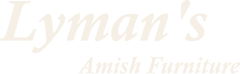 Lyman's Amish Furniture & Farm Store : Amish Furniture, Quality Products Made In The USA